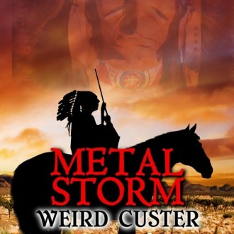 Metal Storm Weird Custer: A Novel